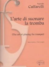 Caffarelli, R. : L'arte di suonare la Tromba
