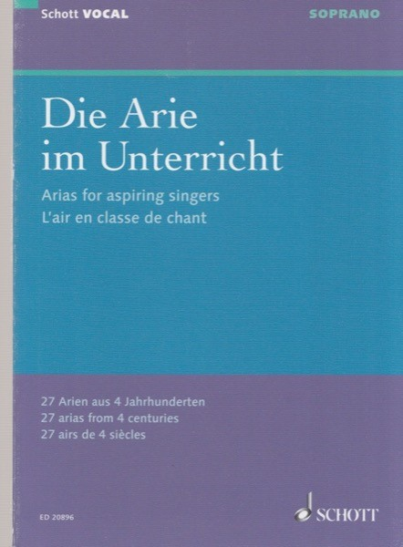 AA.VV. : Arias for aspiring singers. 27 arias from 4 centuries, for Soprano and Piano