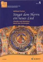 AA.VV. : Singet dem Herrn ein neues Lied. Choräle und Motetten durch das Kirchenjahr. Repertoire für gemischten Chor mit einer Männerstimme
