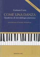 Corni, G. : Come una danza. Quaderno di metodologia pianistica