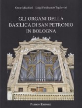 Mischiati, Oscar - Tagliavini, Luigi Ferdinando : Gli Organi della Basilica di San Petronio in Bologna