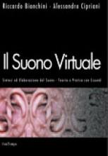 Bianchini, R. - Cipriani, A. : Il suono virtuale. Sintesi ed elaborazione del suono Teoria e pratica con CSound. Versione italiana