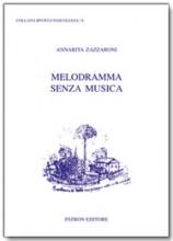 Zazzaroni, Annarita : Melodramma senza musica. Giovanni Pascoli, gli abbozzi teatrali e le canzoni di Re Enzio