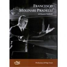 Rubboli, D. : Francesco Molinari Pradelli. La genialità della tradizione. Prefazione di Pupi Avati