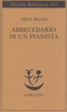 Brendel, A. : Abbecedario di un pianista. Un libro di lettura per gli amanti del pianoforte