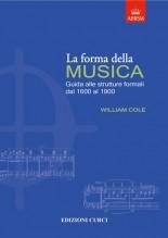 Cole, W. : La forma della Musica. Guida alle strutture formali dal 1600 al 1900