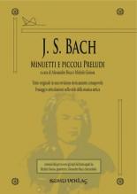 Bach, J.S. : Minuetti e piccoli Preludi. A cura di Alessandro Buca e Michele Gioiosa