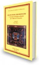 AA.VV. : Grand Tour, Grand Piano. Il pianismo romantico a diporto per l'Italia dell'Ottocento