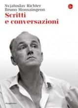 Richter, S. - Monsaingeon, B. : Scritti e conversazioni