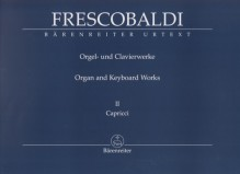 Frescobaldi, G. : New Edition of the Complete Organ and Keyboard Works Volume Il: Primo Libro di Capricci fatti sopra diversi Soggetti, et Arie (Rom, Soldi, 1624). Urtext