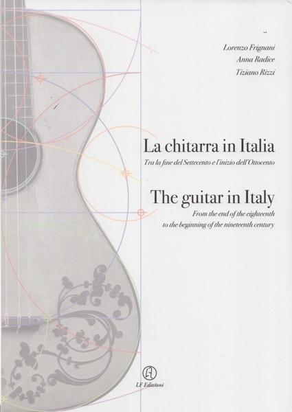 Frignani, L. - Radice, A. - Rizzi, T. : La chitarra in Italia tra la fine del Settecento e l'inizio dell'Ottocento