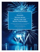 Händel, G.F. : Water Music. Music for the Royal Fireworks HWV 348-351. Set for the Harpsichord or Organ