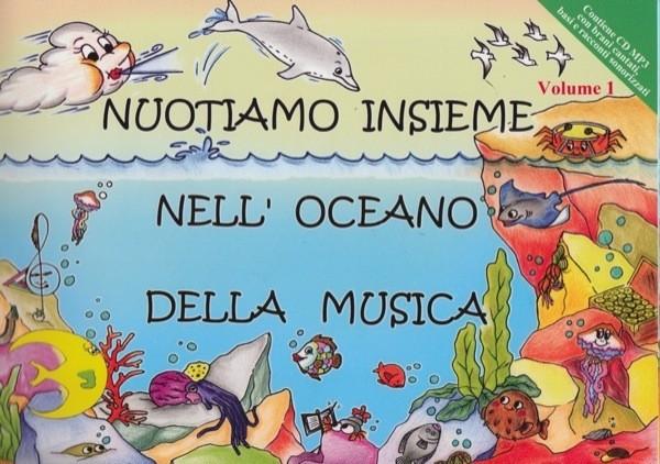 Corbelli, M. - Giannini, M. : Nuotiamo insieme nell'oceano della musica, vol. 1