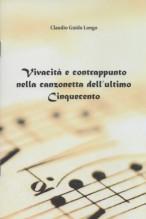 Longo, Claudio G. : Vivacità e contrappunto nella canzonetta dell'ultimo Cinquecento