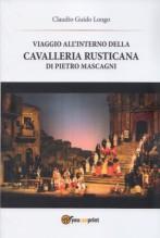 Longo, Claudio G. : Viaggio all'interno della Cavalleria rusticana di Pietro Mascagni