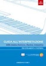 AA.VV. : Guida all'interpretazione della musica barocca, classica, romantica. Per strumenti a tastiera