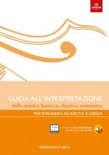 AA.VV. : Guida all'interpretazione della musica barocca, classica, romantica. Per strumenti ad arco e a corda