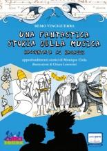 Vinciguerra, R. : Una fantastica storia della musica raccontata ai ragazzi