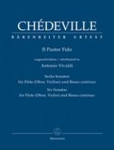 Chédeville, N. : Il pastor fido, attributed to Antonio Vivaldi. Six Sonatas for Flute (Oboe, Violin) and Basso continuo. Urtext