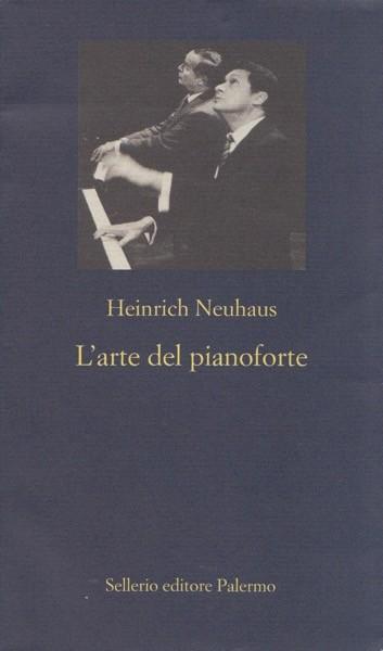Neuhaus, H. : L'arte di suonare il pianoforte