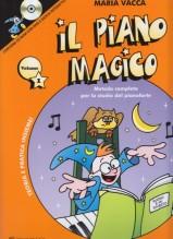 Vacca, M. : Il piano magico. Metodo completo per lo studio del Pianoforte