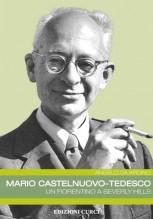 Gilardino, Angelo : Mario Castelnuovo-Tedesco. Un fiorentino a Beverly Hills