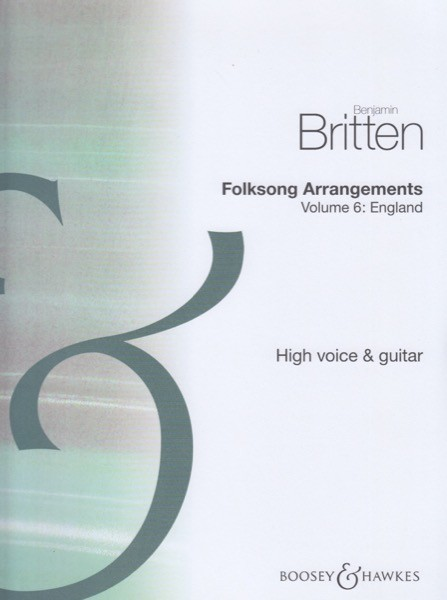 Britten, B. : Folksong Arrangements, vol. VI: England. For High Voice and Guitar