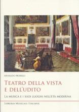 Morelli, A. : Teatro della vista e dell'udito. La musica e i suoi luoghi nell'età moderna