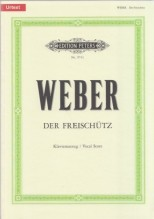 Weber, C.M. v. : Der Freischütz, per Canto e Pianoforte. Urtext