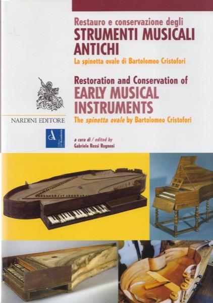 AA.VV. : Restauro e Conservazione degli Strumenti Musicali Antichi. La spinetta ovale di Bartolomeo Cristofori