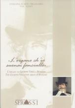 AA.VV. : «L'organo ch'io suonai fanciullo»; l'organo di Giuseppe Verdi a Roncole