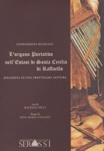 AA.VV. : L'organo portativo nell'Estasi di Santa Cecilia di Raffaello. Riesamina di una frettolosa lettura