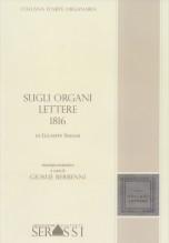 Serassi, G. : Sugli organi. Lettere 1816. Ristampa anastatica a cura di Giosuè Berbenni