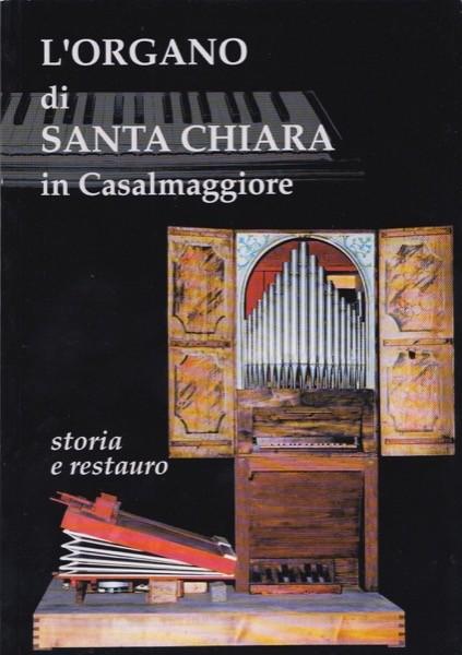 AA.VV. : L'organo di Santa Chiara di Casalmaggiore: Storia e restauro