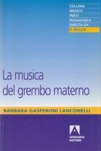 Gasperoni Lanconelli, B. : La musica del grembo materno