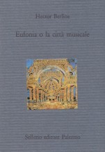 Berlioz, H. : Eufonia o la città musicale