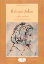 Dietrich, A. : Il giovane Brahms. Lettere e ricordi