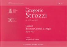 Strozzi, G. : Capricci da sonare, Cembali, et Organi (Napoli 1687)