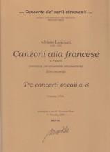 Banchieri, A. : Canzoni alla francese a quattro parti, libro secondo (Venezia 1596). Versione per ensemble strumentale. Tre concerti vocali a otto (Venezia 1596)