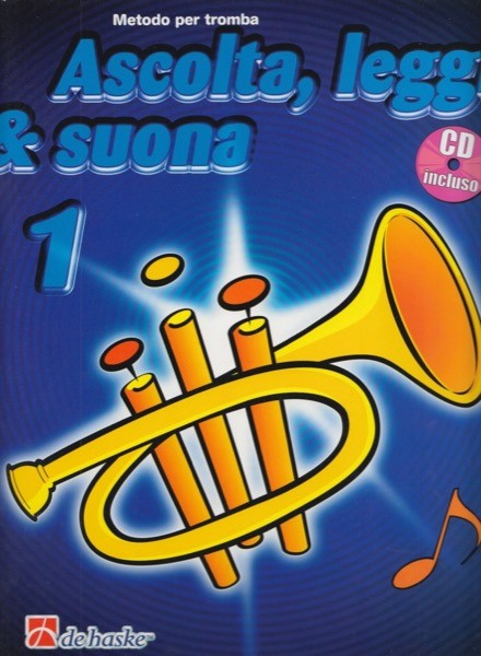 AA.VV. : Ascolta, Leggi & Suona. Metodo per la tromba, vol. 1