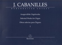 Cabanilles, J. : Selected Works for Organ, vol. 1. Urtext