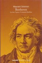 Solomon, M. : Beethoven. La vita, l'opera, il romanzo familiare