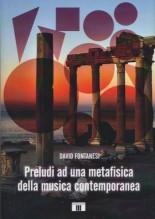 Fontanesi, D. : Preludi ad una metafisica della musica contemporanea