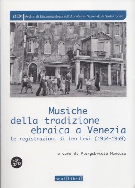 AA.VV. : Musiche della tradizione ebraica a Venezia. Le registrazioni di Leo Levi (1954-1959)