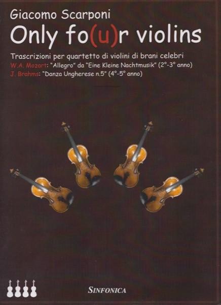 Scarponi, Giacomo : Only fo(u)r Violins. Trascrizioni per Quartetto di Violini di brani celebri