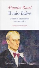 Ravel, M. : Il mio Boléro. Tessitura orchestrale senza musica