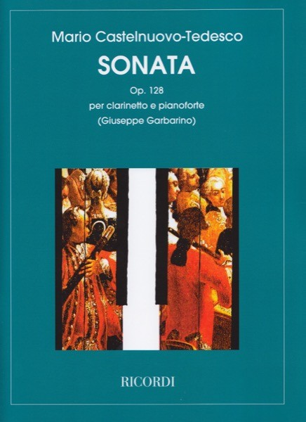 Castelnuovo-Tedesco, Mario : Sonata op. 128, per Clarinetto e Pianoforte
