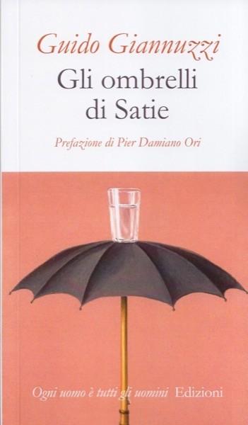Giannuzzi, Guido : Gli ombrelli di Satie
