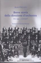 Ceccato, A. : Breve storia della direzione d'orchestra. Ieri, oggi... e domani?