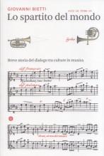 Bietti, Giovanni  : Lo spartito del mondo. Breve storia del dialogo tra culture in musica
